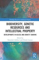 Biodiversity, Genetic Resources and Intellectual Property (Routledge Research in Intellectual Property)