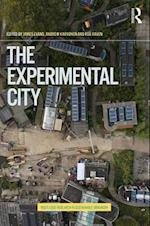 The Experimental City (Routledge Research in Sustainable Urbanism)