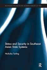 Status and Security in Southeast Asian State Systems (Routledge Studies in the Modern History of Asia)