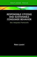 Responsible Citizens and Sustainable Consumer Behavior (Routledge SCORAI Studies in Sustainable Consumption)