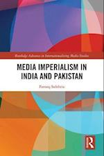 Media Imperialism in India and Pakistan (Routledge Advances in Internationalizing Media Studies)