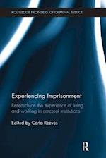 Experiencing Imprisonment (Routledge Frontiers of Criminal Justice)