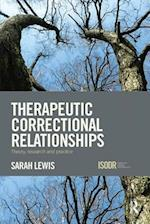 Therapeutic Correctional Relationships (International Series on Desistance and Rehabilitation)