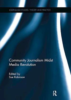 Community Journalism Midst Media Revolution