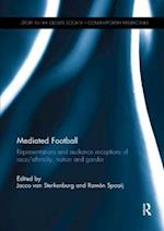 Mediated Football (Sport in the Global Society - Contemporary Perspectives)