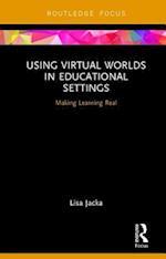 Using Virtual Worlds in Educational Settings