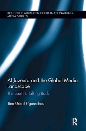 Al Jazeera and the Global Media Landscape