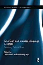 American and Chinese-Language Cinemas (Routledge Advances in Film Studies)