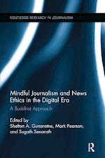 Mindful Journalism and News Ethics in the Digital Era (Routledge Research in Journalism)