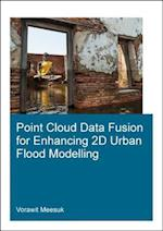 Point Cloud Data Fusion for Enhancing 2D Urban Flood Modelling