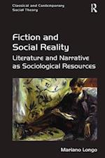 Fiction and Social Reality (Classical and Contemporary Social Theory)