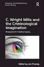 C. Wright Mills and the Criminological Imagination (Classical and Contemporary Social Theory)