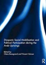 Diasporic Social Mobilization and Political Participation during the Arab Uprisings