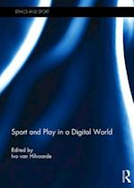 Sport and Play in a Digital World (Ethics and Sport)