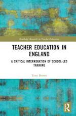 Teacher Education in England (Routledge Research in Teacher Education)