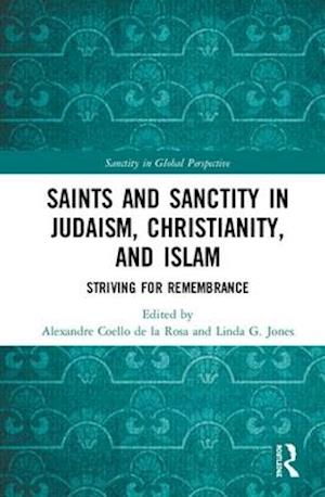 Saints and Sanctity in Judaism, Christianity, and Islam