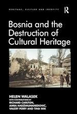 Bosnia and the Destruction of Cultural Heritage (Heritage, Culture and Identity)