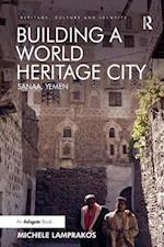 Building a World Heritage City (Heritage, Culture and Identity)
