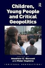 Children, Young People and Critical Geopolitics (Critical Geopolitics)