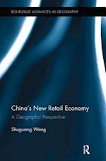 China's New Retail Economy (Routledge Advances in Geography)