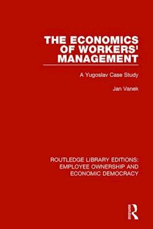The Economics of Workers' Management