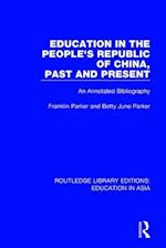 Education in the People's Republic of China, Past and Present (Routledge Library Editions Education in Asia, nr. 10)