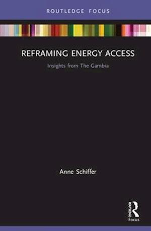 Reframing Energy Access : Insights from The Gambia