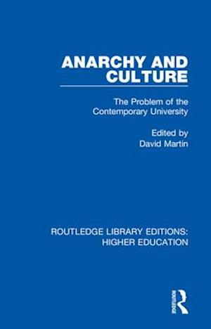Anarchy and Culture : The Problem of the Contemporary University