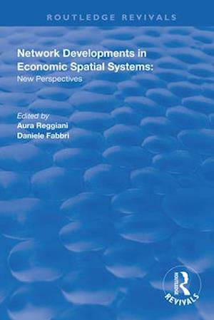 Network Developments in Economic Spatial Systems: New Perspectives