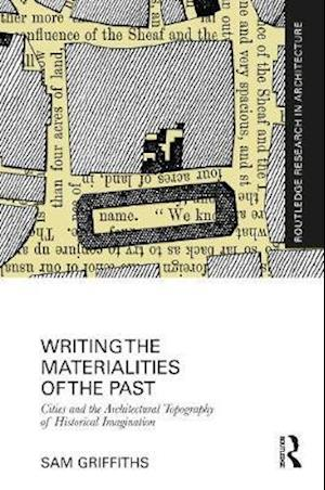 Writing the Materialities of the Past