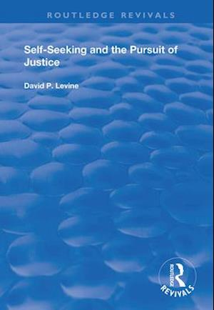 Self-Seeking and the Pursuit of Justice