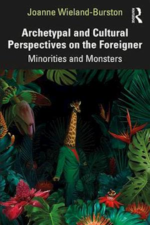 Archetypal and Cultural Perspectives on the Foreigner