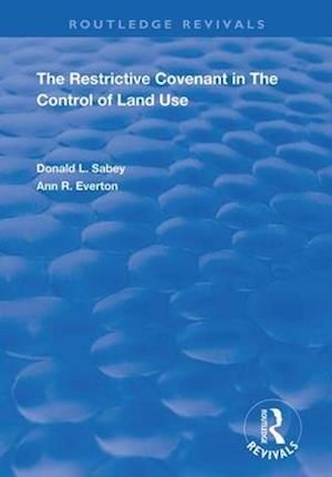 The Restrictive Covenant in the Control of Land Use