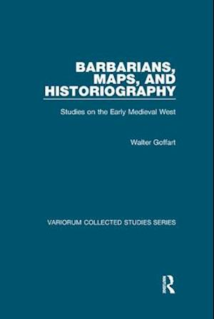 Barbarians, Maps, and Historiography