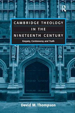 Cambridge Theology in the Nineteenth Century