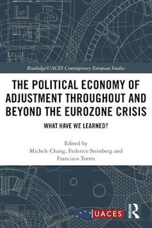 The Political Economy of Adjustment Throughout and Beyond the Eurozone Crisis
