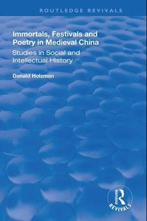 Immortals, Festivals, and Poetry in Medieval China