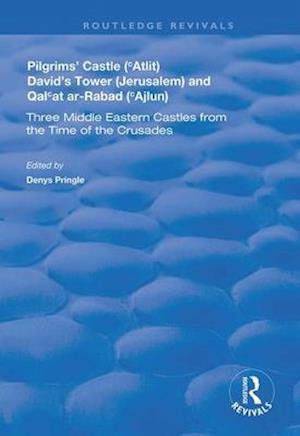 Pilgrims' Castle ('Atlit), David's Tower (Jerusalem) and Qal'at ar-Rabad ('Ajlun)