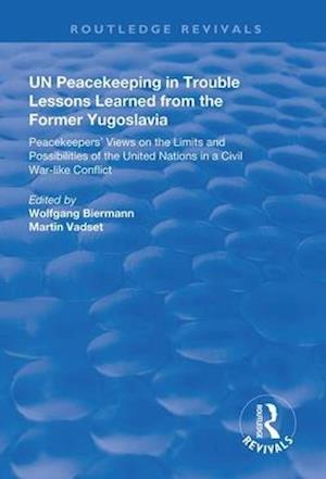 UN Peacekeeping in Trouble: Lessons Learned from the Former Yugoslavia