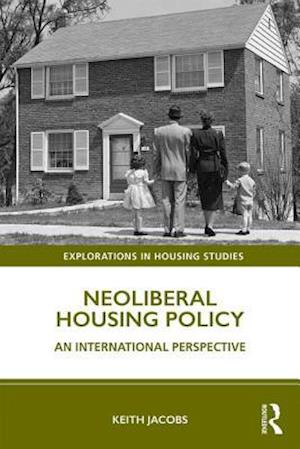 Neoliberal Housing Policy : An International Perspective