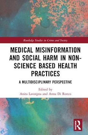 Medical Misinformation and Social Harm in Non-Science Based Health Practices : A Multidisciplinary Perspective