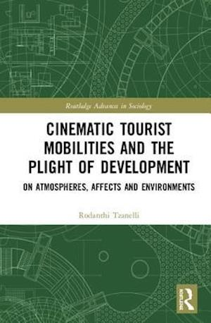 Cinematic Tourist Mobilities and the Plight of Development