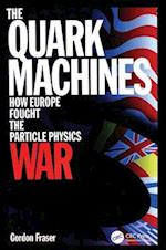 The Quark Machines
