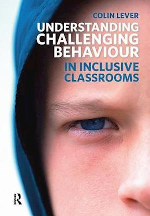 Understanding Challenging Behaviour in Inclusive Classrooms