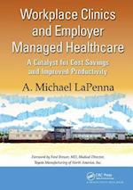 Workplace Clinics and Employer Managed Healthcare