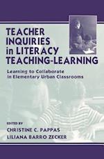 Teacher Inquiries in Literacy Teaching-Learning