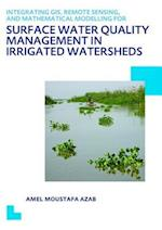 Integrating GIS, Remote Sensing, and Mathematical Modelling for Surface Water Quality Management in Irrigated Watersheds