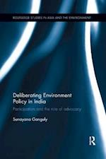 Deliberating Environmental Policy in India (Routledge Studies in Asia and the Environment)