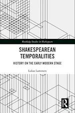 Shakespearean Temporalities (Routledge Studies in Shakespeare)