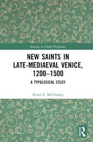 New Saints in Late-Mediaeval Venice, 1200-1500